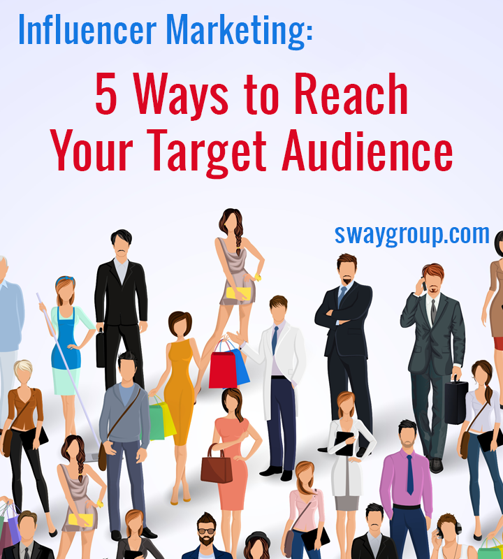 Influencer marketing: 5 ways to reach your target audience