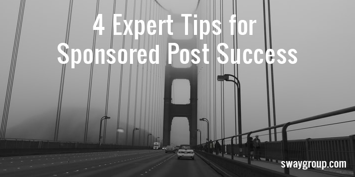 4 Expert Tips for Sponsored Post Success