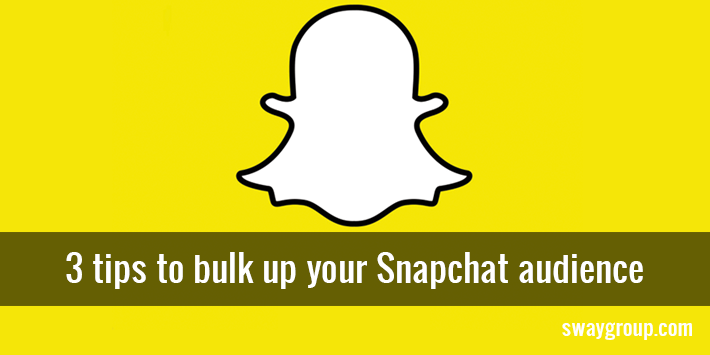 Grow Snapchat Followers: 3 Tips to Build Your Snapchat Audience