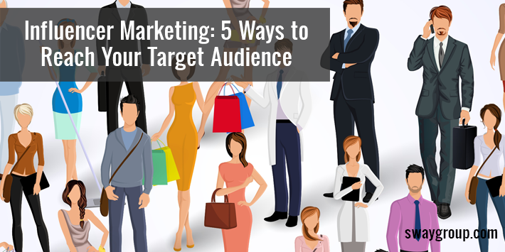 Your Target Audience: How to Reach Them with Influencer Marketing