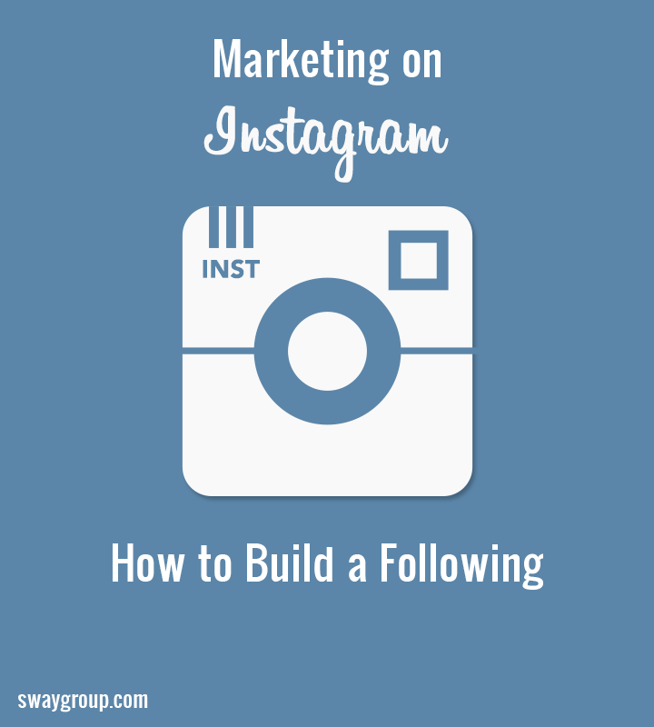 Marketing on Instagram: How to Build a Following