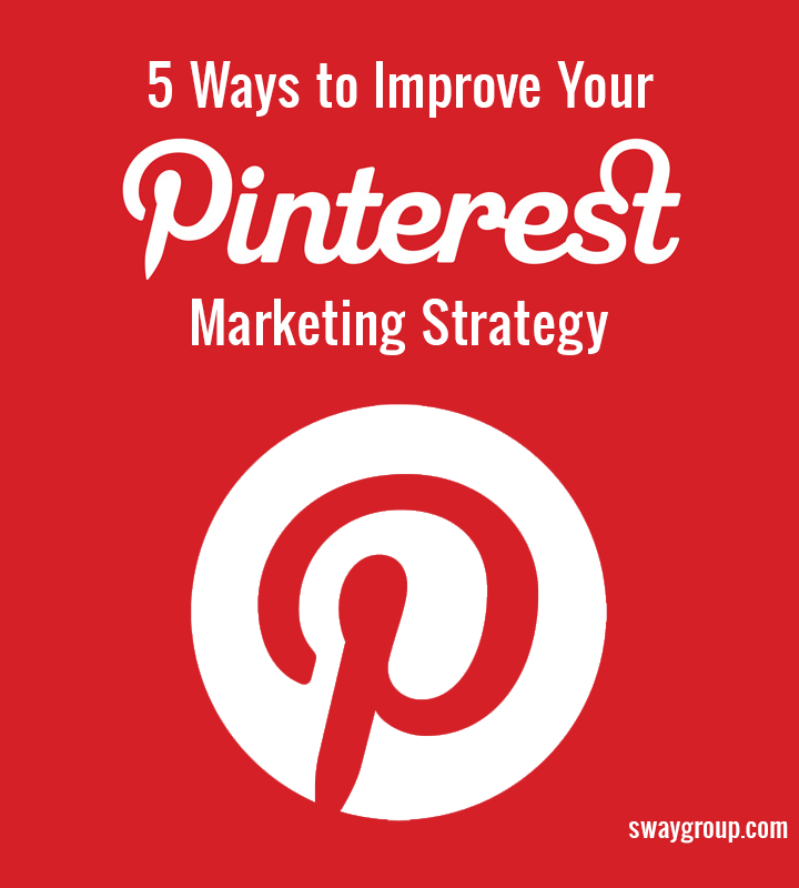 5 Ways to Improve Your Pinterest Marketing Strategy