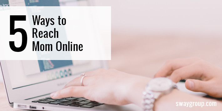 Five Ways to Reach Mom Online