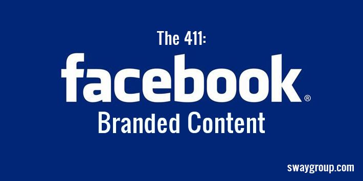 The 411: Facebook Branded Content
