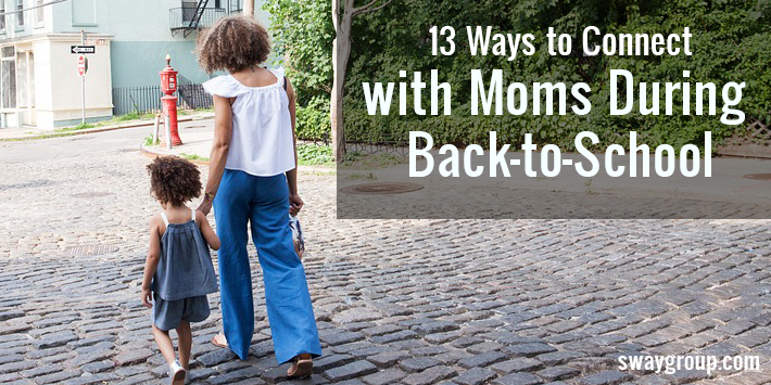 13 ways to connect with moms during back-to-school