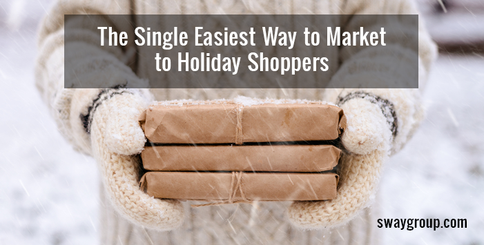 The Single Easiest Way to Market to Holiday Shoppers