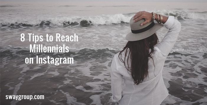 8 Tips to Reach Millenials on Instagram