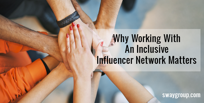 Why Working With An Inclusive Influencer Network Matters