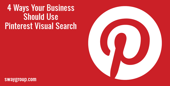 4 Ways Your Business Should Use Pinterest Visual Search