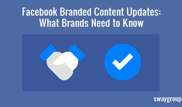 Facebook Branded Content Updates