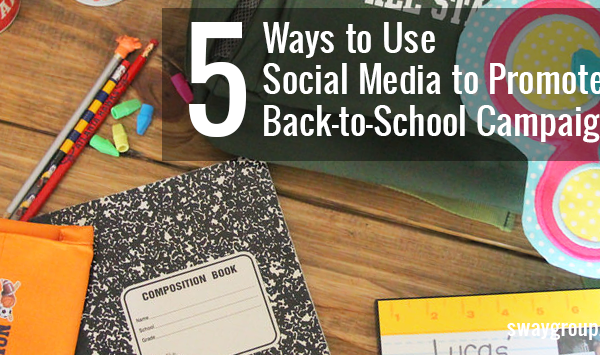 use social media to promote back-to-school campaigns