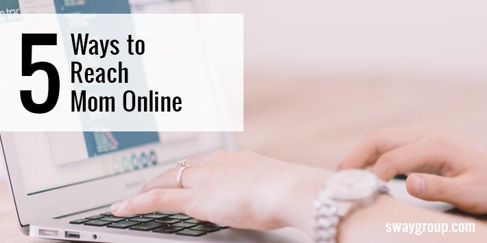 Five Ways to Reach Mom Online