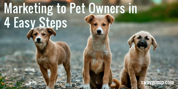 Marketing to pet owners in 4 easy steps