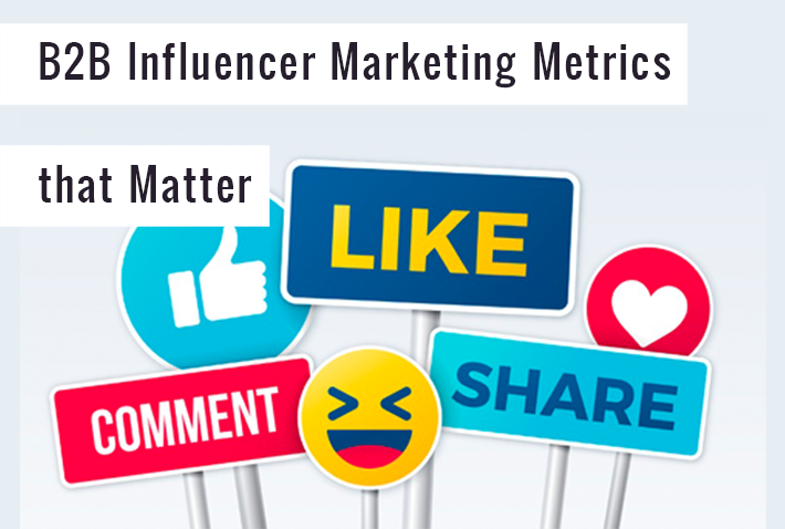 B2B influencer marketing metrics that matter