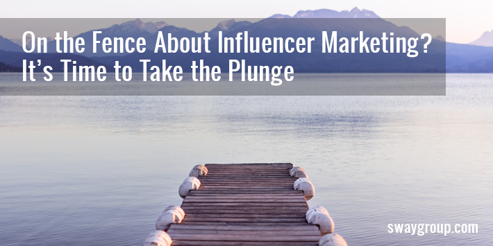 On the Fence About Influencer Marketing? It's Time To Take the Plunge