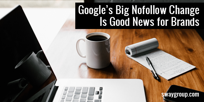 Is Google's 'nofollow' change good for brands?