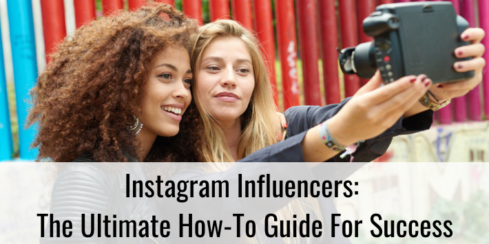 Instagram influencers: The ultimate how-to guide