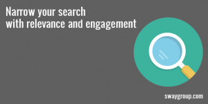 narrow search with relevance and engagement