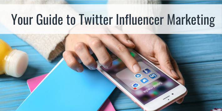 Your Guide to Twitter Influencer Marketing