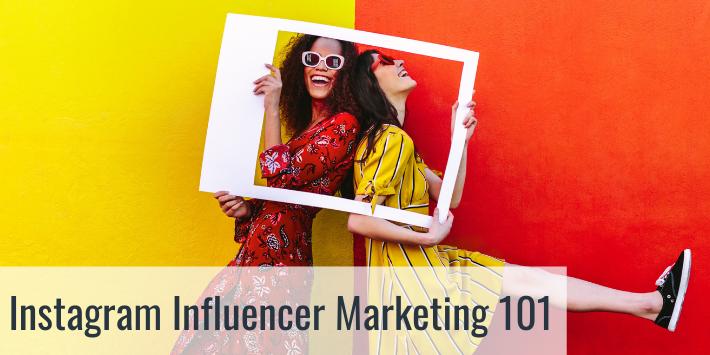 Instagram Influencer Marketing 101