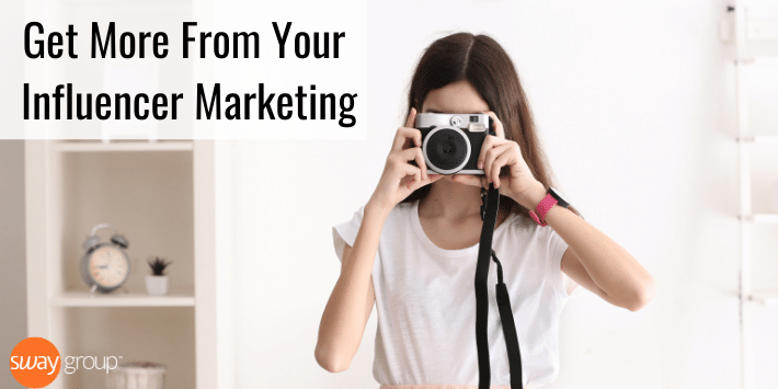 Get more from your influencer marketing